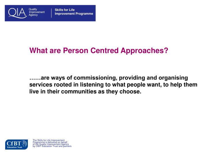 What are Person Centred Approaches?