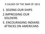 3 causes of the war of 1812