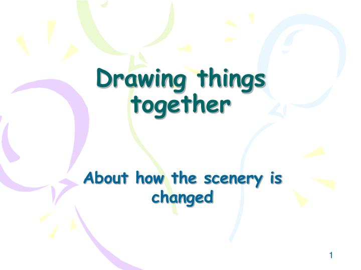 Drawing things together