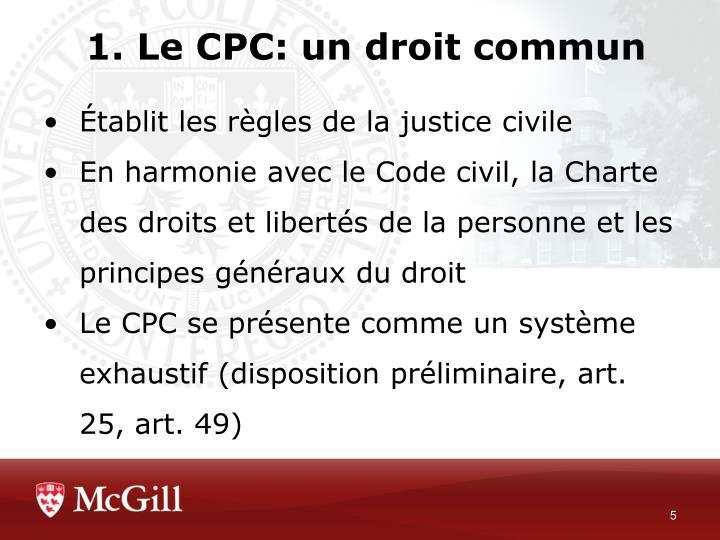 1. Le CPC: un droit