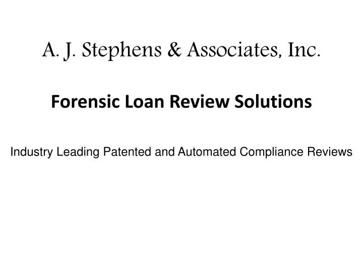 a j stephens associates inc forensic loan review solutions