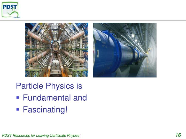 Particle Physics is
