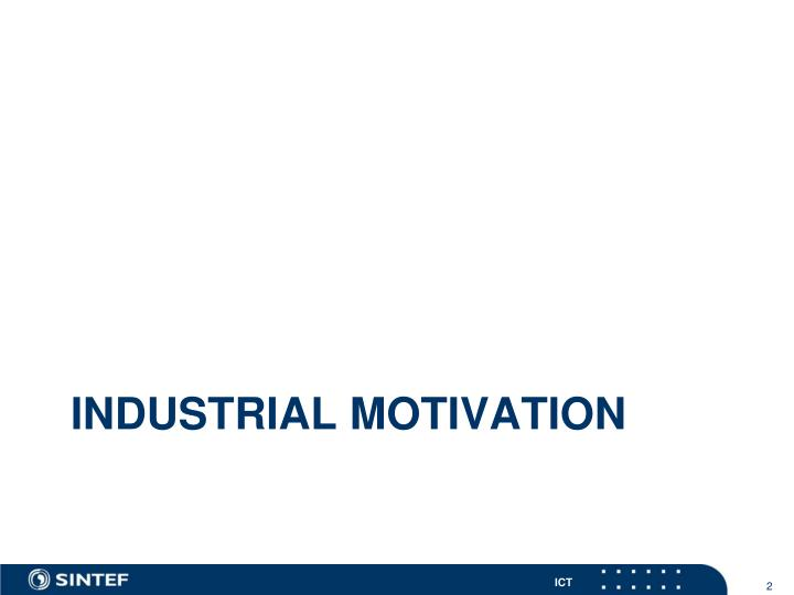 Industrial motivation