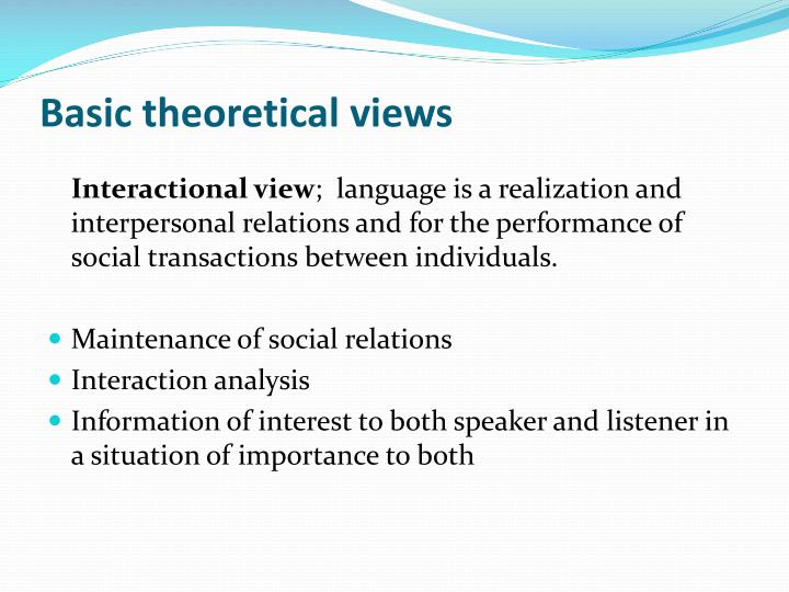 Basic theoretical views