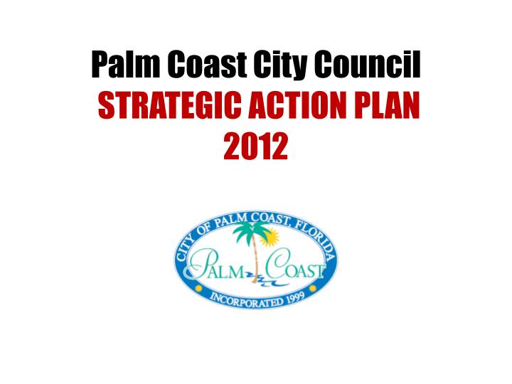 Palm coast city council strategic action plan 2012