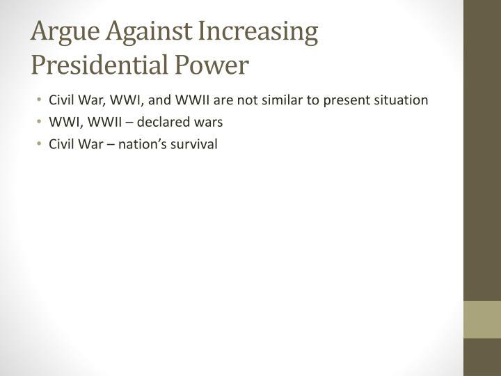 Argue Against Increasing Presidential Power