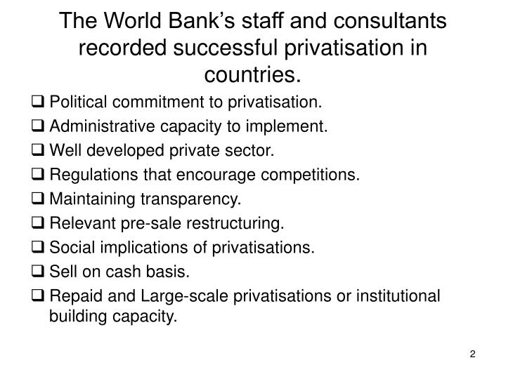 The world bank s staff and consultants recorded successful privatisation in countries