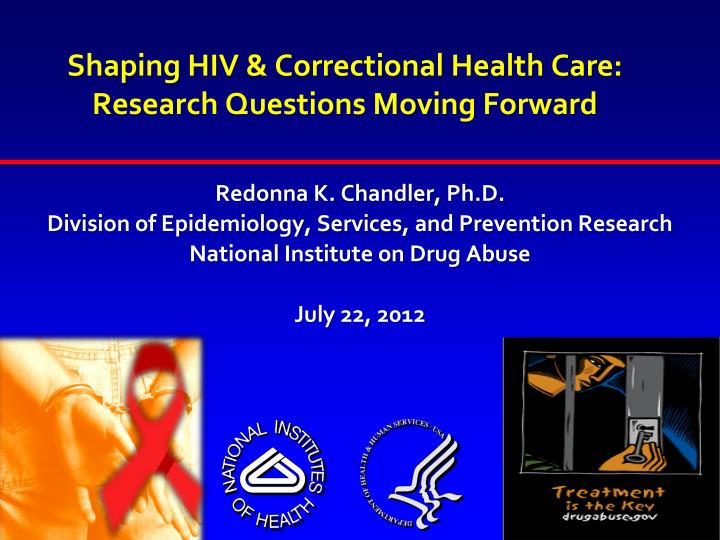 Shaping HIV & Correctional Health Care: Research Questions Moving Forward