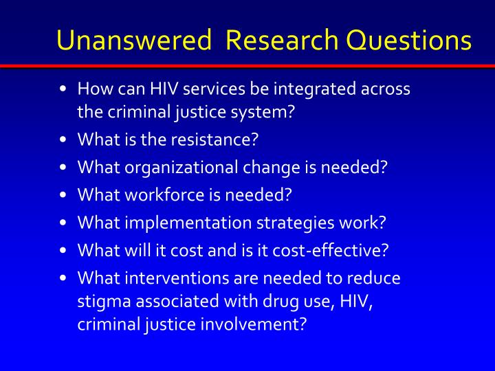 Unanswered  Research Questions