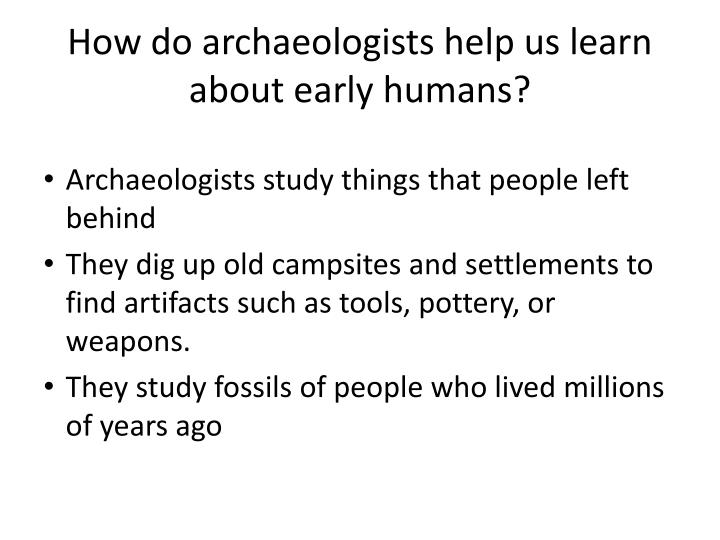 What Do Archaeologists Study? - Definition & Types | Study.com