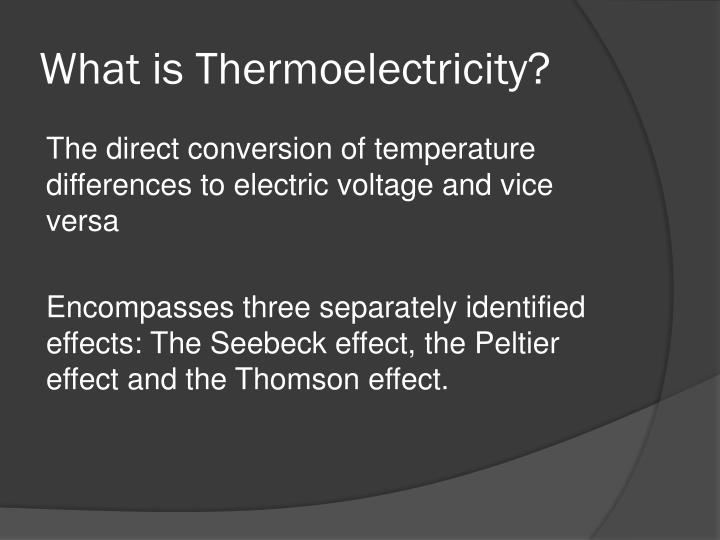 What is thermoelectricity