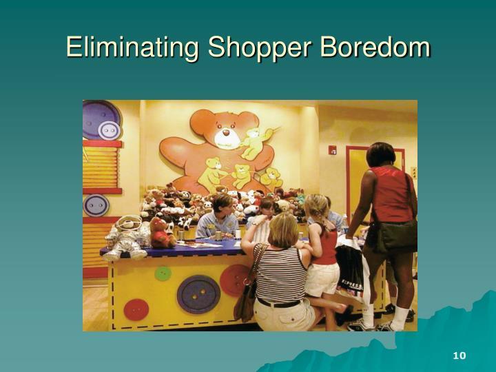 Eliminating Shopper Boredom