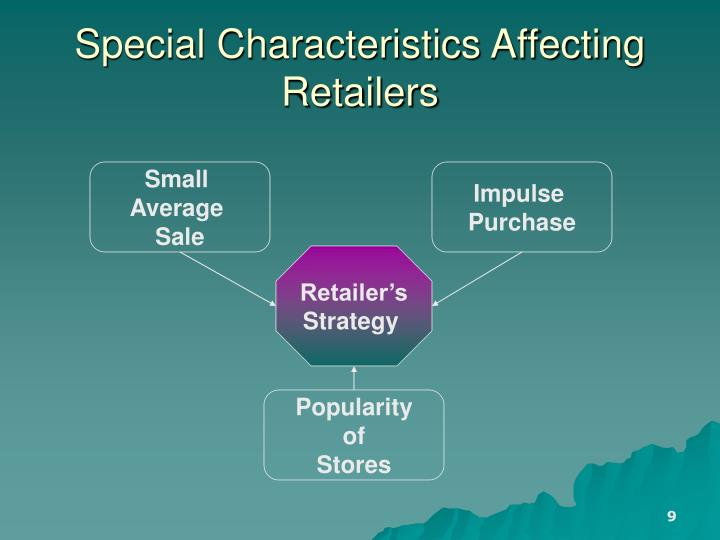 Special Characteristics Affecting Retailers