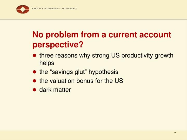 No problem from a current account perspective?