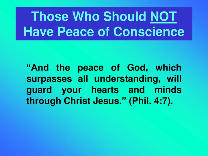 Those who should not have peace of conscience