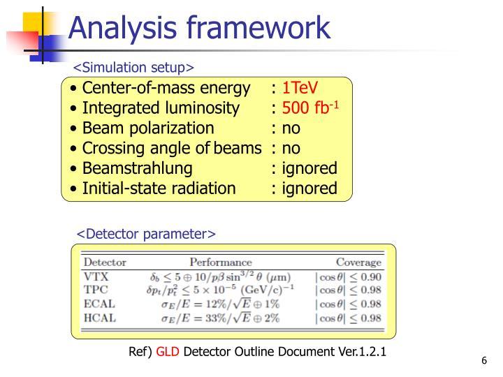 Analysis framework