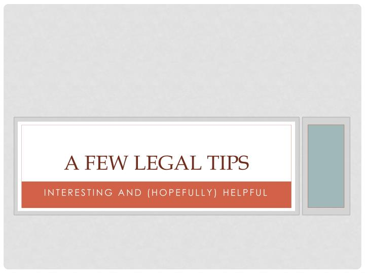 A few legal tips