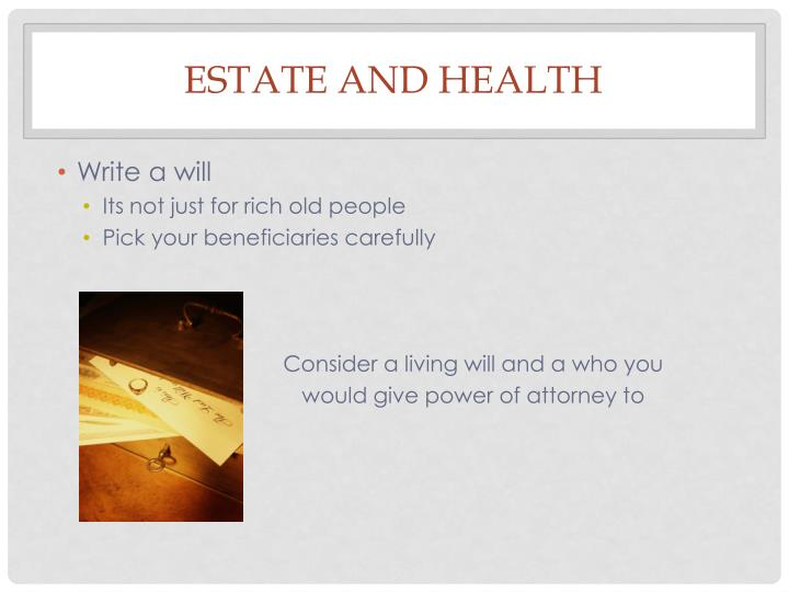 Estate and health