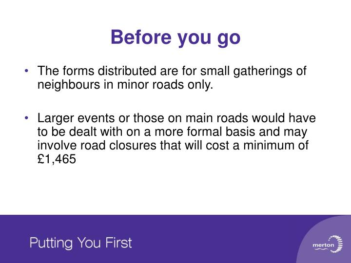 The forms distributed are for small gatherings of neighbours in minor roads only.