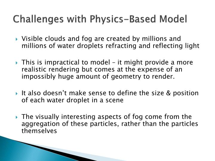 Challenges with physics based model