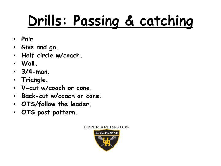 Drills: Passing & catching