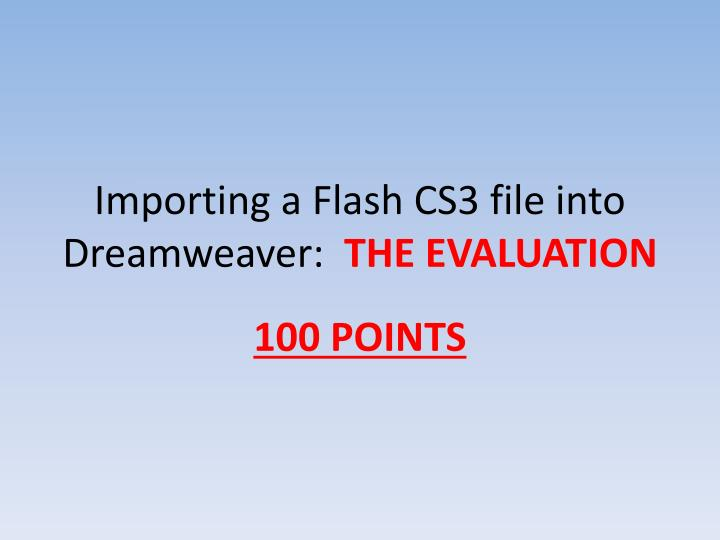 Importing a flash cs3 file into dreamweaver the evaluation
