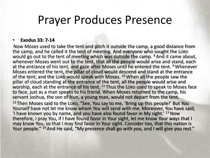 Prayer produces presence
