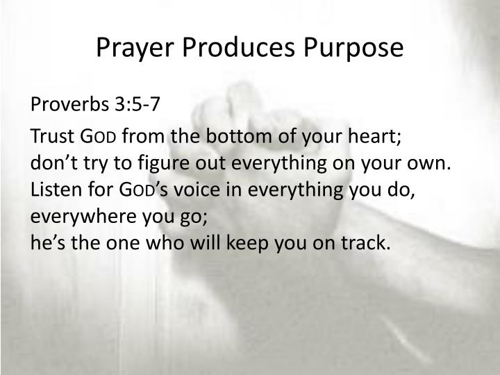 Prayer Produces Purpose