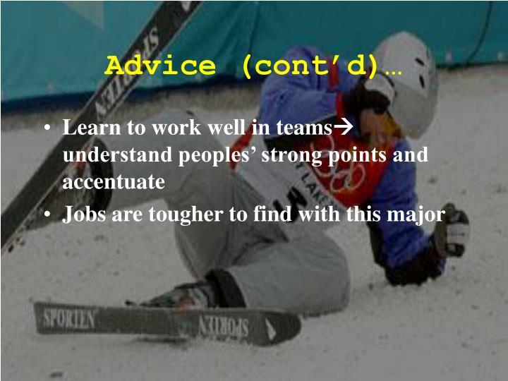 Advice (cont'd)…