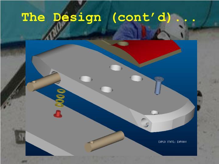 The Design (cont'd)...