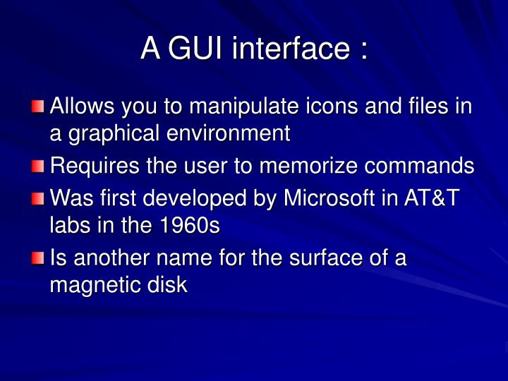 A GUI interface :