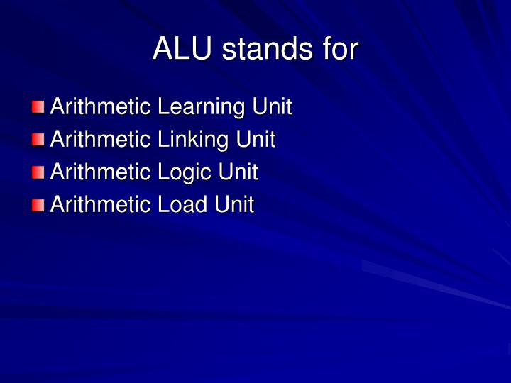 ALU stands for