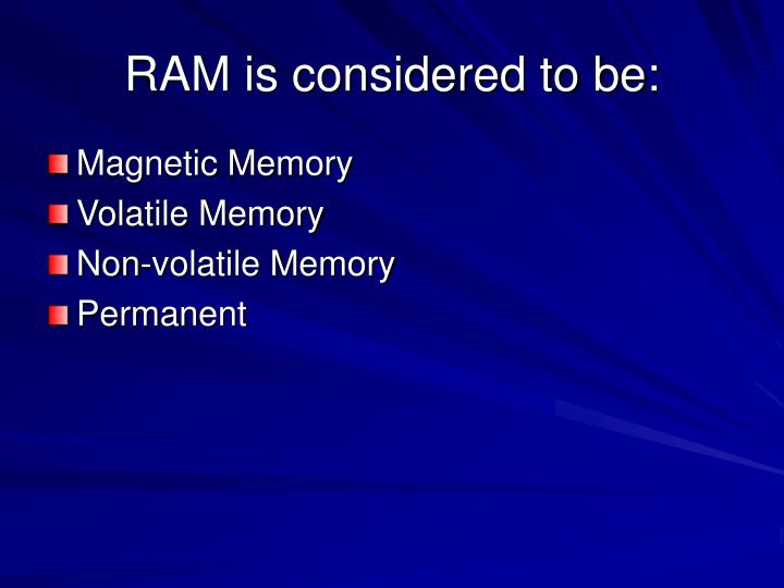 RAM is considered to be: