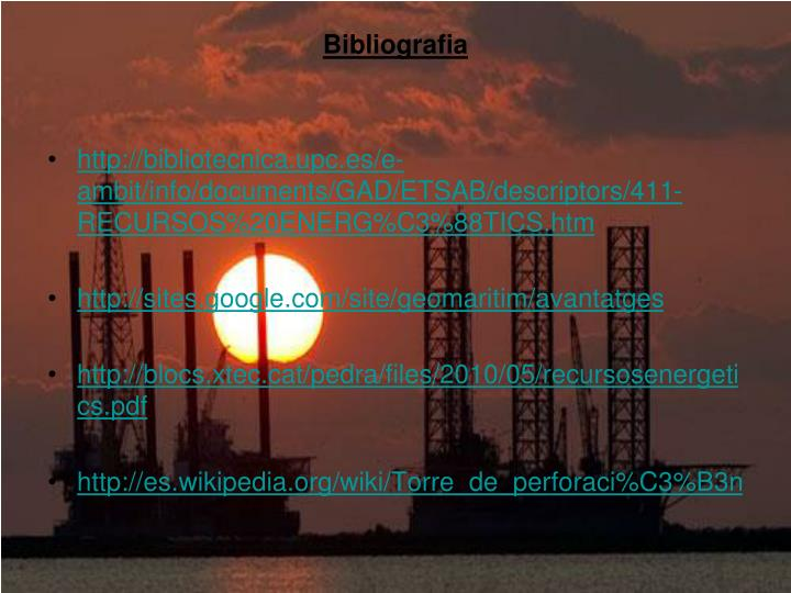 http://bibliotecnica.upc.es/e-ambit/info/documents/GAD/ETSAB/descriptors/411-RECURSOS%20ENERG%C3%88TICS.htm