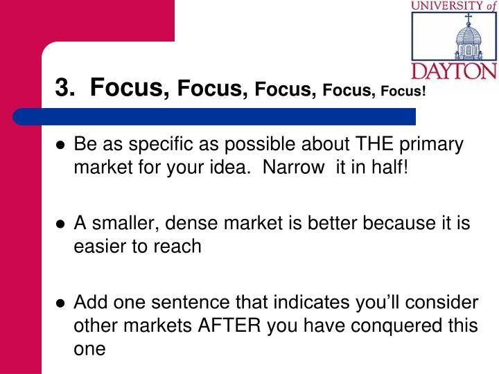 3.  Focus,