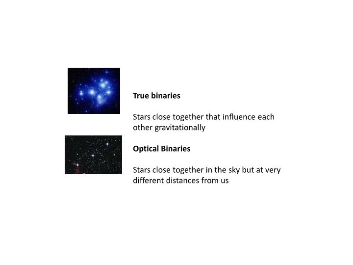 True binaries
