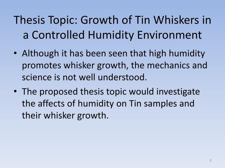 Thesis topic growth of tin whiskers in a controlled humidity environment1
