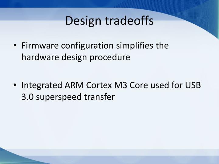 Design tradeoffs