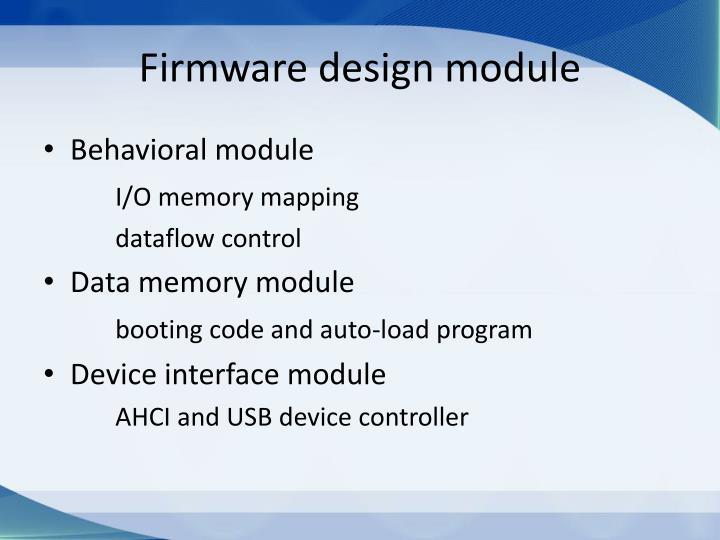 Firmware design module