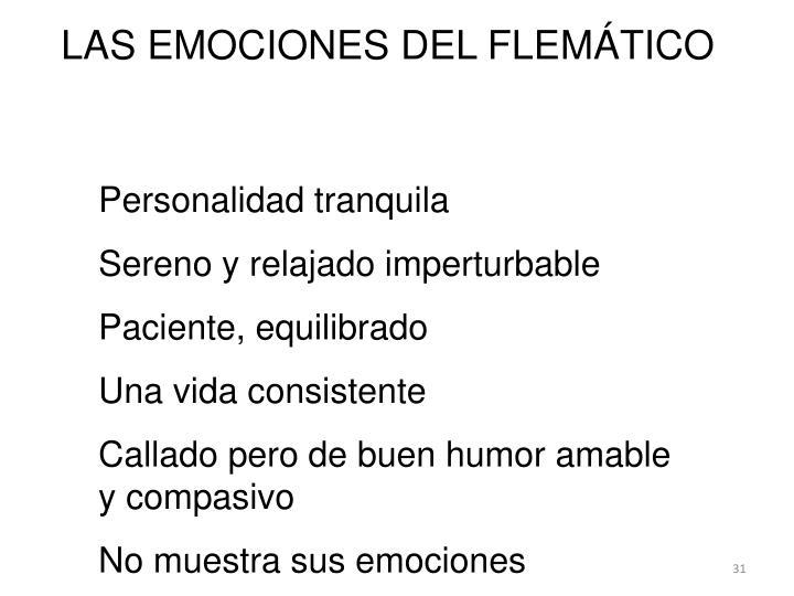 LAS EMOCIONES DEL FLEMÁTICO