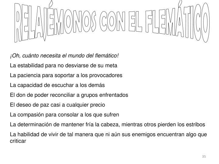 RELAJÉMONOS CON EL FLEMÁTICO
