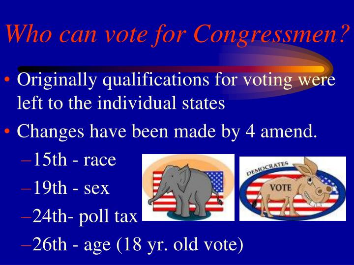 Who can vote for Congressmen?