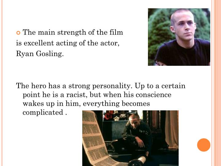 The main strength of the film