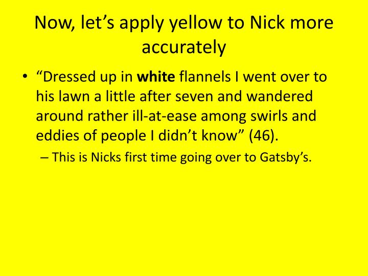 Now, let's apply yellow to Nick more accurately
