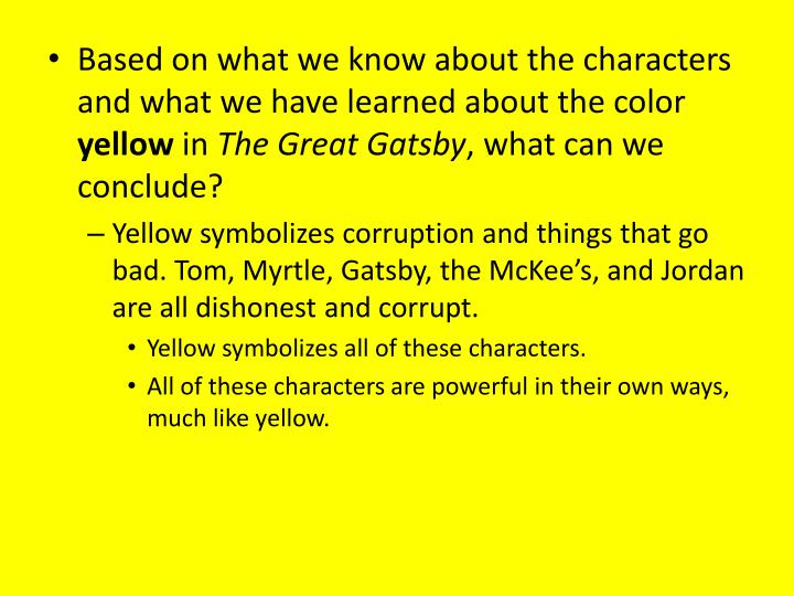 Based on what we know about the characters and what we have learned about the color