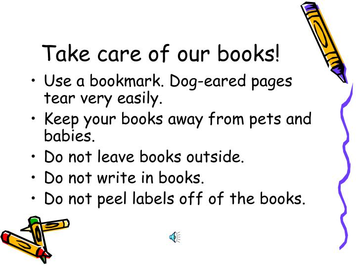 Take care of our books!