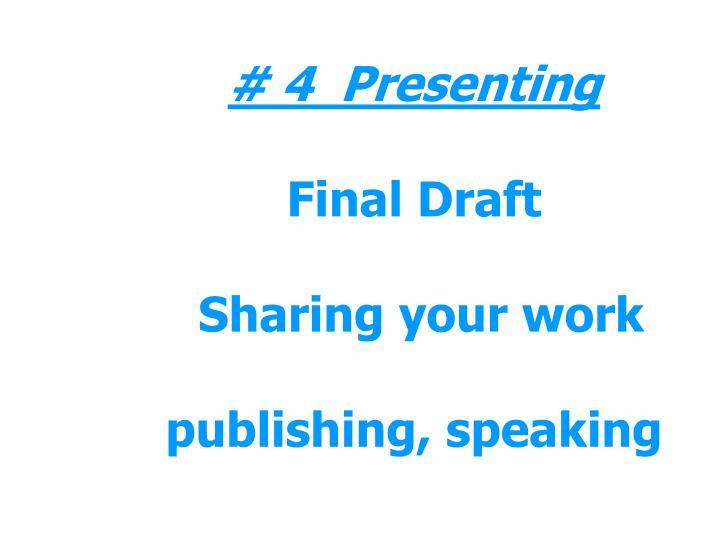 # 4  Presenting
