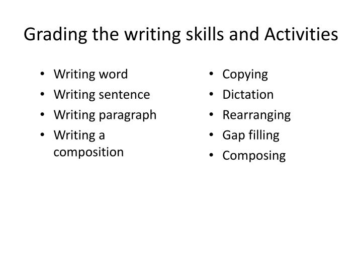 Grading the writing skills and activities