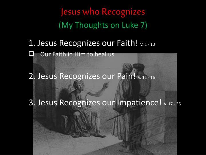 Jesus who Recognizes