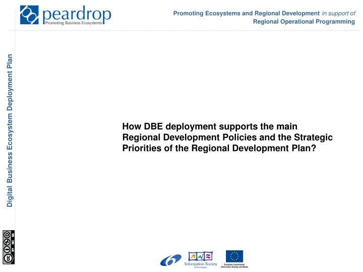 How DBE deployment supports the main Regional Development Policies and the Strategic Priorities of the Regional Development Plan?